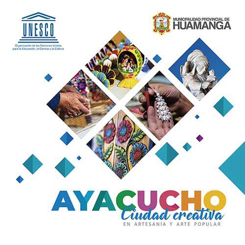 Ayacucho es considerada por la UNESCO como ciudad creativa